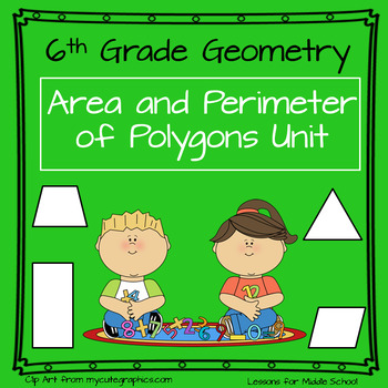 6th Grade Geometry Area And Perimeter Of Polygons Unit 12 Lessons