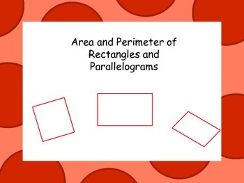Area and Perimeter of Squares, Rectangles and Parallelograms