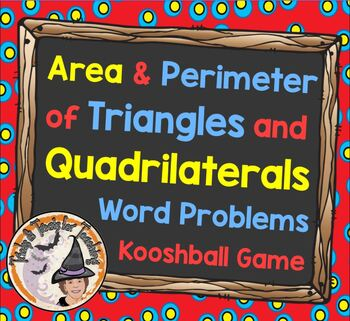 Area and Perimeter of Triangles and Quadrilaterals Word Pr