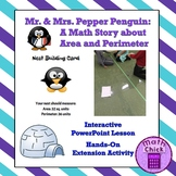 Area and Perimeter with Mr. and Mrs. Pepper Penguin Integrate Reading TEKS 5.4H