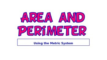 Area and Perimeter with the Metric System
