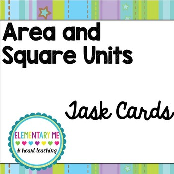 Area and Square Units Task Cards/ No Prep / Differentiated  3 MD.C6 3 MD.C7