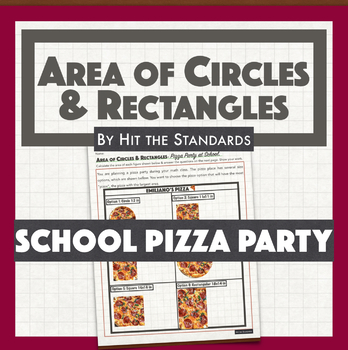 Area of Circles & Rectangles- School Pizza Party math real life activity