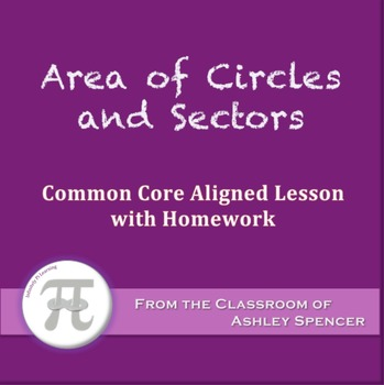 Area of Circles and Sectors (Lesson with Homework)