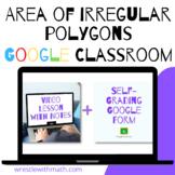 Area of Irregular Figures (Google Form & Interactive Video Lesson!)
