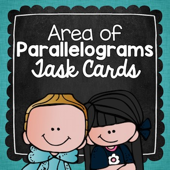 Area of Parallelograms Task Cards for Centers, Review, Scoot, & Test Prep