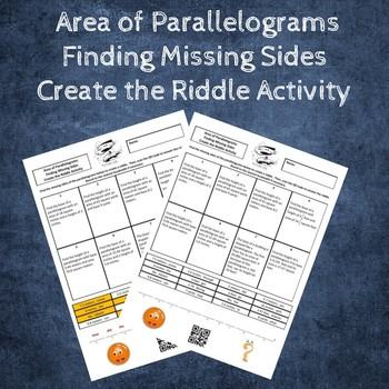 Area of Parallelograms Finding Missing Sides Create a Riddle Activity
