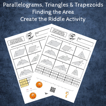 Area of Parallelograms, Triangles and Trapezoids Create a Riddle Activity