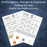Area of Parallelograms, Triangles and Trapezoids Create the Riddle Activity