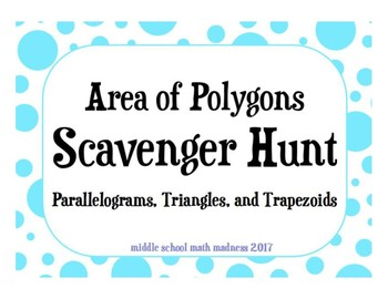 Area of Parallelograms, Triangles, and Trapezoids Scavenger Hunt