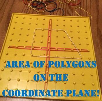 Area of Polygons on the Coordinate Plane *Geoboard Activity*