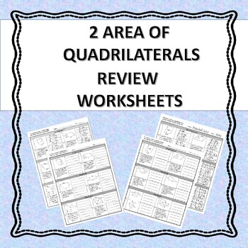 Area of Quadrilaterals - Review Worksheets