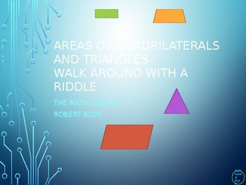 Area of Quadrilaterals and Triangles Walk Around or Gallery Walk with a Riddle