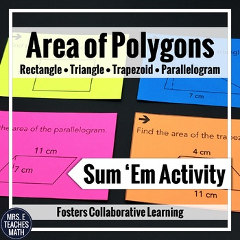 Area of Rectangles, Triangles, Parallelograms, and Trapezoids Sum Em Activity