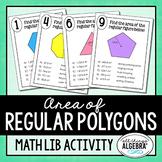 Area of Regular Polygons Math Lib - DISTANCE LEARNING