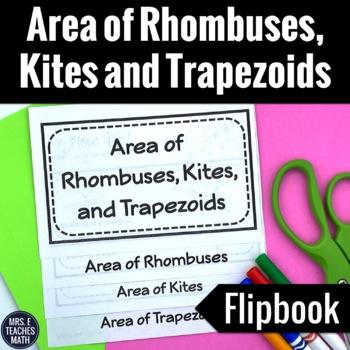 Area of Rhombuses Trapezoids and Kites Flipbook