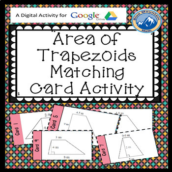 Area of Trapezoids Matching Card Google Activity Plus Quiz