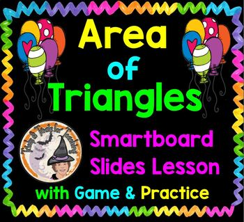 Area of Triangles Smartboard Lesson with Game and Practice Geometry Triangle