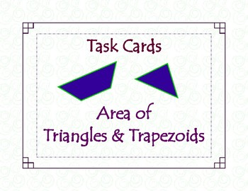 Area of Triangles & Trapezoids Task Cards