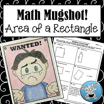 "AREA OF A RECTANGLE - ""MATH MUGSHOT"""