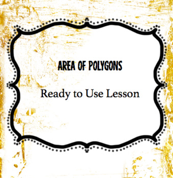 Area of polygons: Ready to use lesson