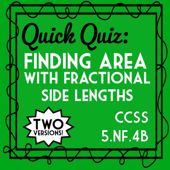 Area with Fractional Side Lengths Quiz, 5.NF.4B Assessment, Includes 2 Versions!