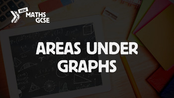 Areas Under Graphs - Complete Lesson