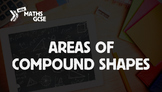 Areas of Compound Shapes - Complete Lesson