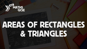 Areas of Rectangles & Triangles - Complete Lesson