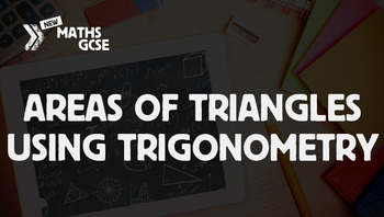 Areas of Triangles Using Trigonometry - Complete Lesson