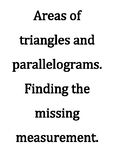 Areas of triangles and parallelograms. Finding the misssing measurement.