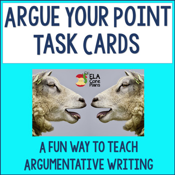 Argue Your Point Task Cards ~ Argumentative Writing Practice