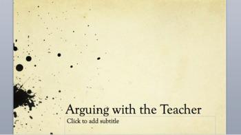 Arguing with the Teacher