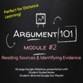 Argument 101 - #2 Reading Sources & ID'ing Evidence; Distance Learning; Writing