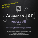 Argument 101 #5 Choosing & Evaluating Evidence; Distance Learning; Writing