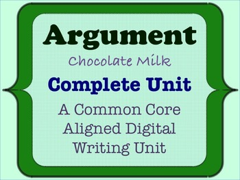 Chocolate Milk Argument - A Common Core Aligned Opinion Writing Unit