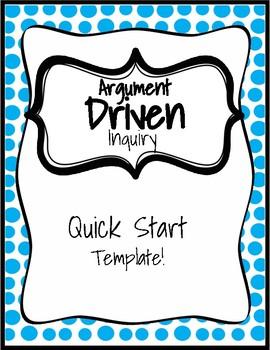 Argument Driven Inquiry, ADI, Quick Start Template