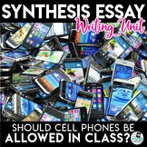 Synthesis Essay Unit - Should Cell Phones be Allowed in Class?