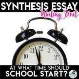 Synthesis Essay Unit - Should School Start Later?