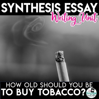 Argument Essay Unit - Should the Age to Purchase Tobacco be Raised?