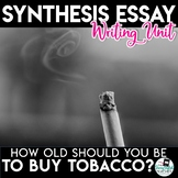 Synthesis Essay Unit - Should the Age to Purchase Tobacco