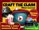 Argument Unit:  Thesis Statement Practice Mini-Lesson (Screen Time)