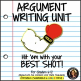 Argument Writing UNIT Common Core Grades 6-12 Editable