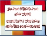 Argument Writing Graphic Organizers-So You Think You Can Win?