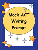 Argument Writing - Mock ACT Writing Prompt