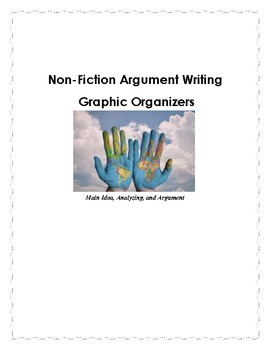 Argument Writing Non-Fiction Graphic Organizers