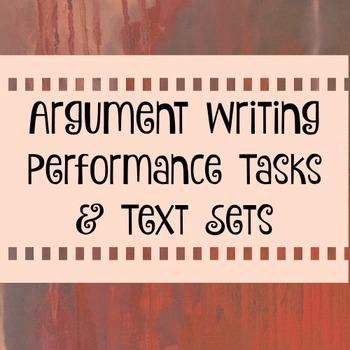 Argument Writing Performance Tasks & Text Sets