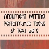 Argument Writing Performance Tasks & Text Sets