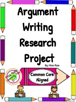 Argument Writing Research Project Common Core