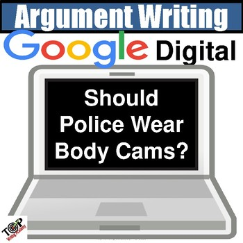 "Distance Learning Argument Writing Unit ""Police Body Cams"" Google Classroom"